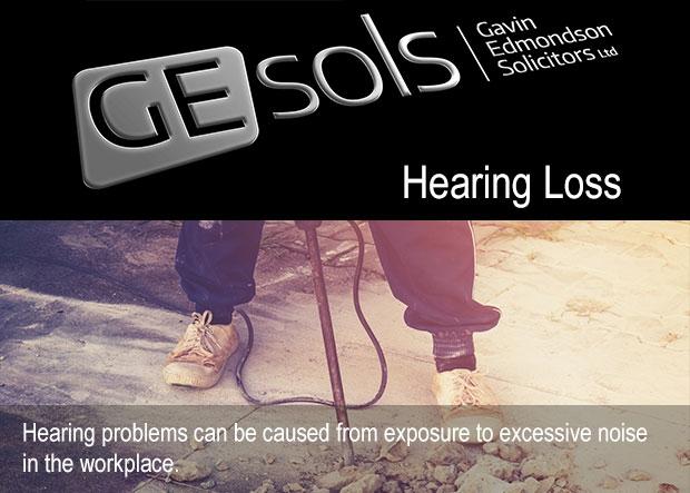 Gavin Edmondson Solicitors - Hearing Loss